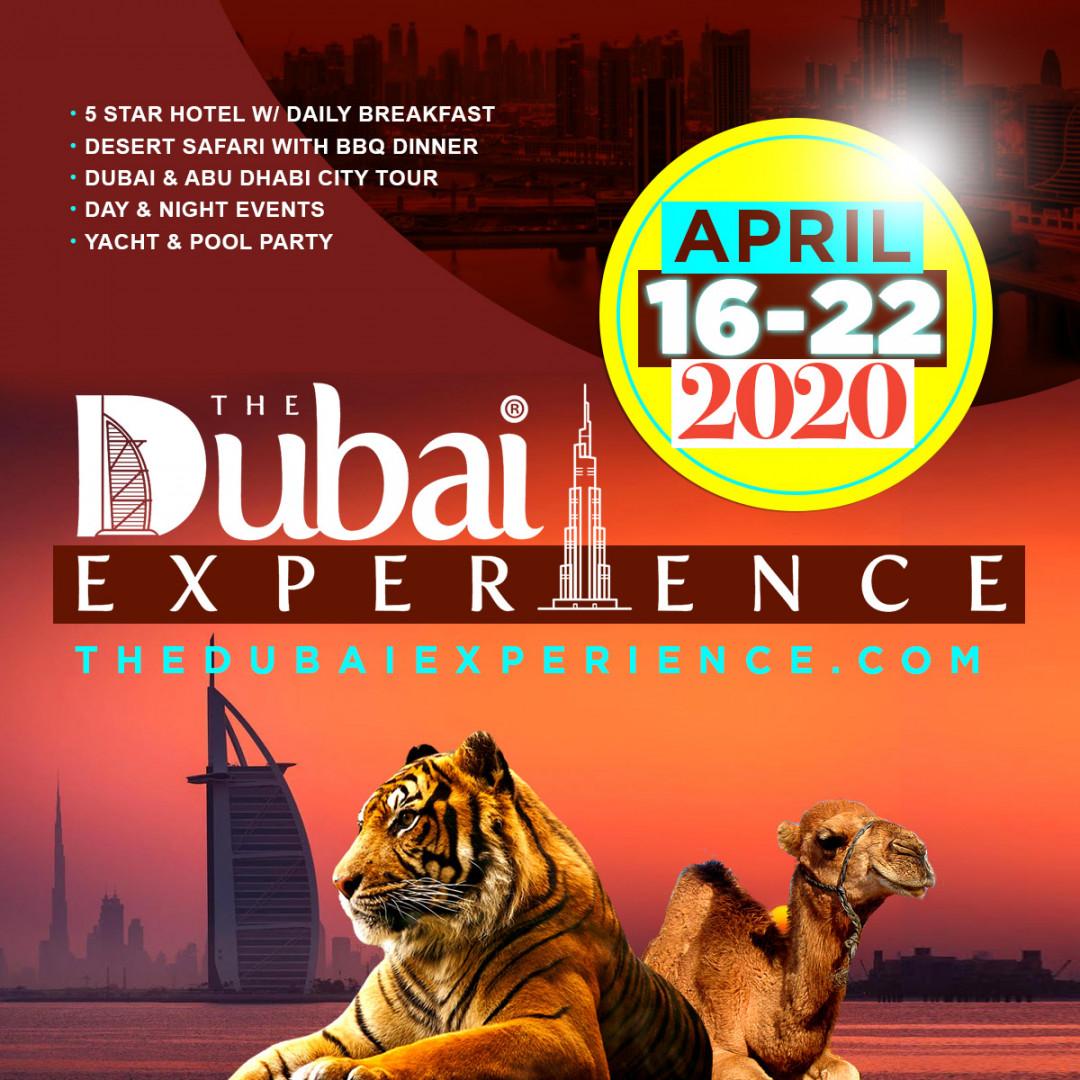 THE DUBAI EXPERIENCE APRIL 16 - 22, 2020