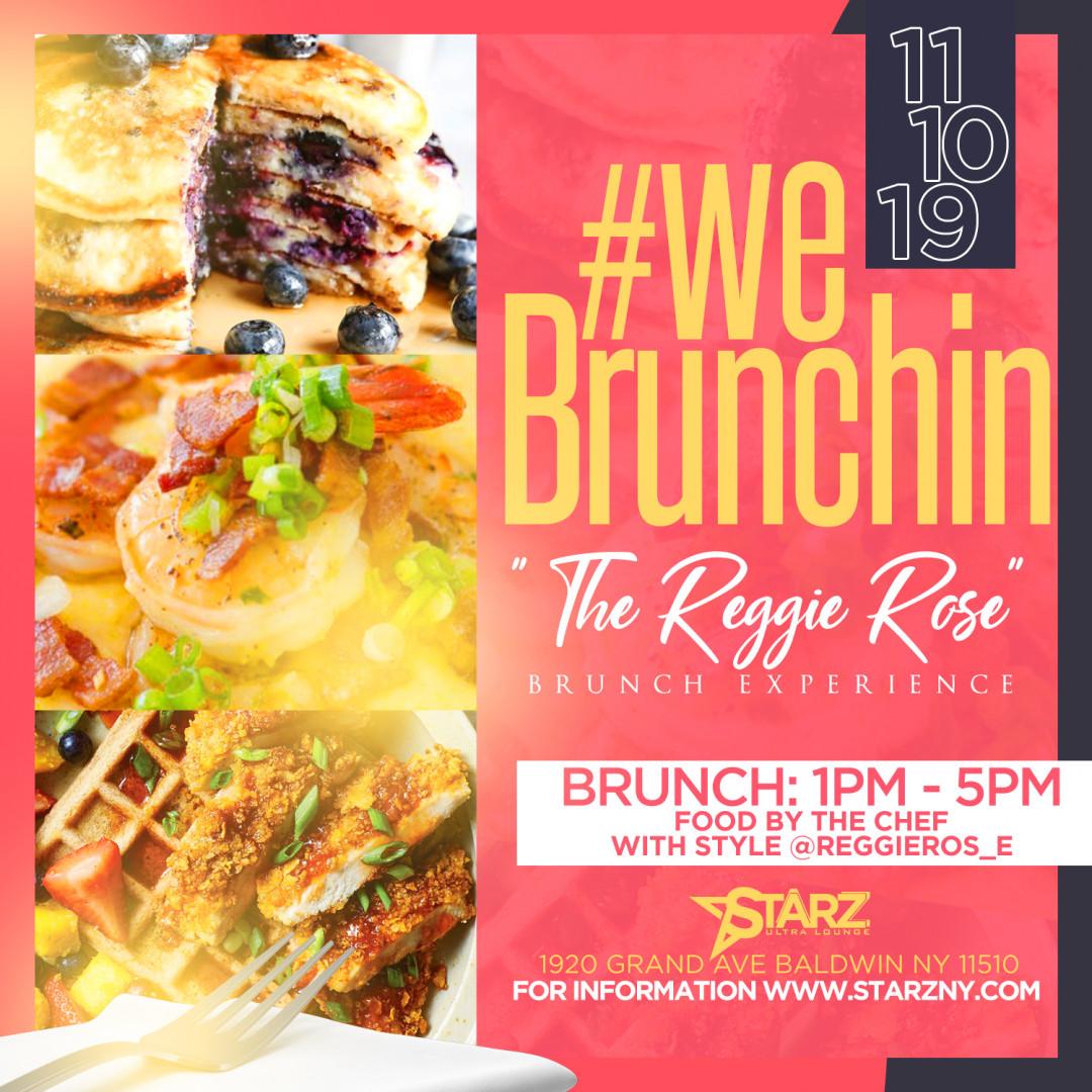 WeBrunchin w  Chef Reggie Rose!