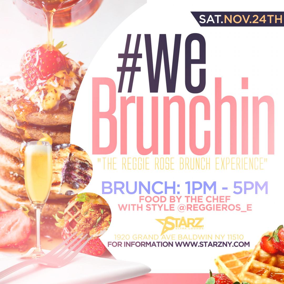#WeBrunchinAtStarz! The Reggie Rose Brunch Experience