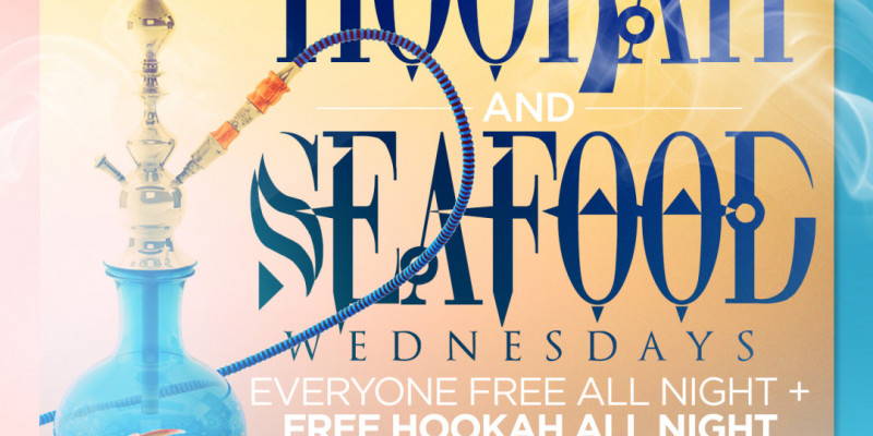 Hookah & Seafood Wednesdays