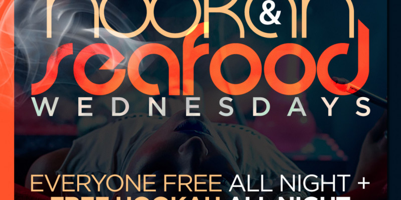 Hookah & Seafood Wednesdays