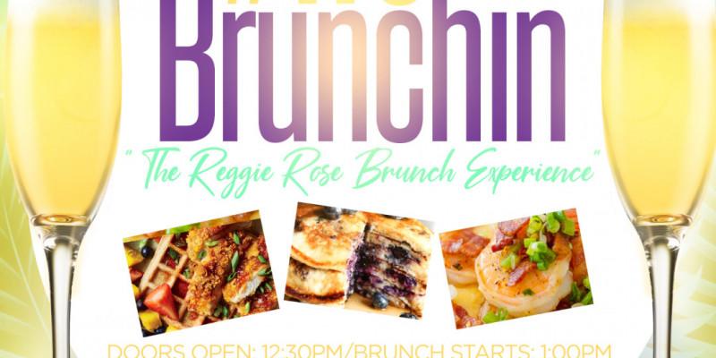 The Reggie Rose Brunch Experience - #WeBrunchin