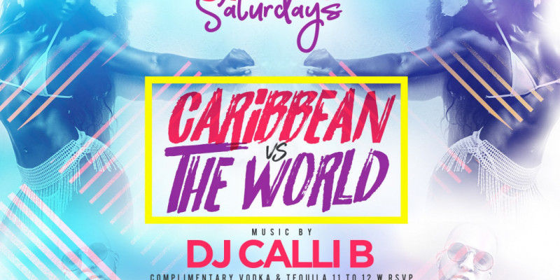 Carib Saturdays Presents: CARIBBEAN VS THE WORLD