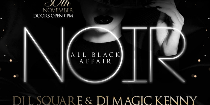 Certified Saturdays Presents: NOIR All Black Affair