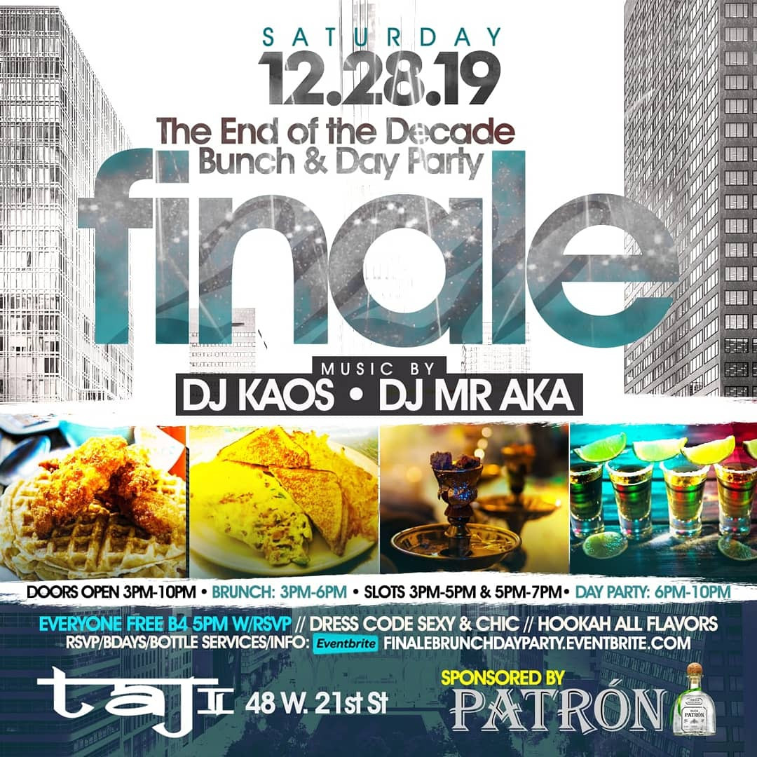 Finale Bunch +Day party Sponsored  by Patron