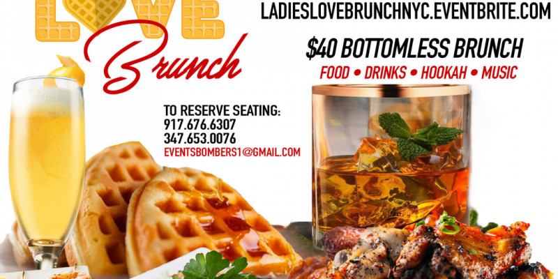 LADIES LOVE BRUNCH • CARIBBEAN/AMERICAN BRUNCH • NO COVER CHARGE