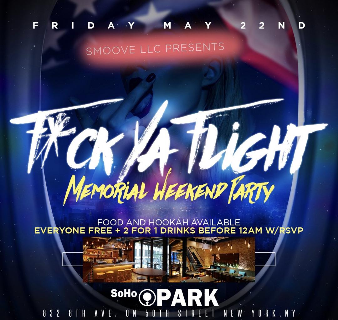 """F*cK Ya Flight"" Memorial Weekend party"