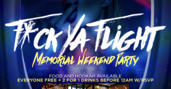 """F*cK Ya Flight"" Memorial Weekend party"