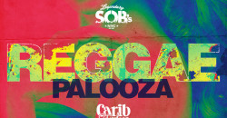 Carib Saturdays Presents: REGGAE PALOOZA @ SOBs w| FREE HENNY & VODKA