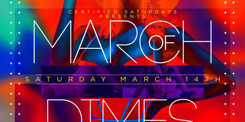 Certified Saturdays Presents: MARCH OF DIMES w| OPEN BAR