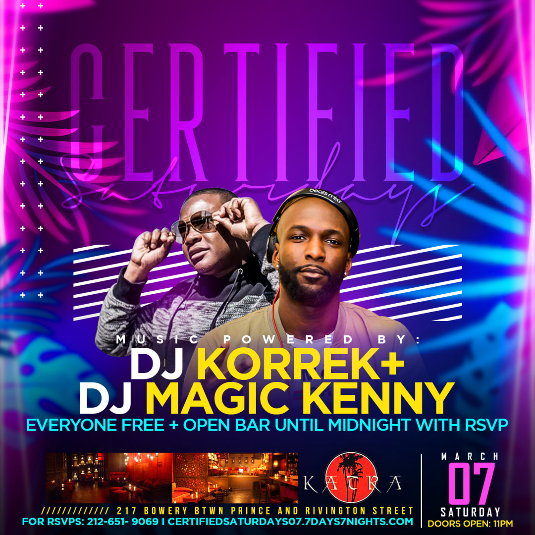 Certified Saturdays @ Katra w| DJ KORREK, DJ MAGIC KENNY + OPEN BAR