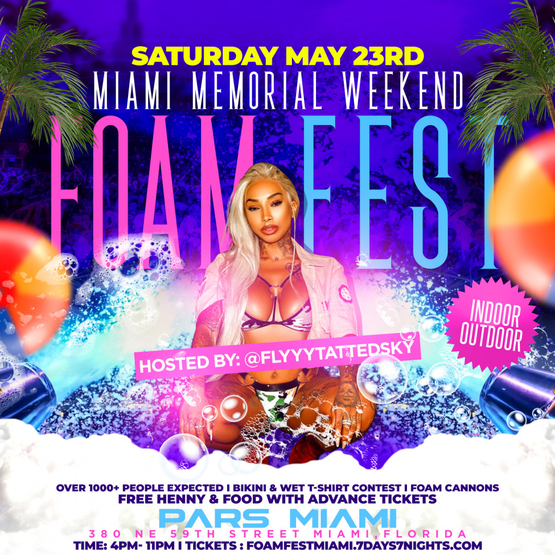 FREE HENNESSY + VH1 SKY Host  MIAMI MEMORIAL DAY WEEKEND  FOAM PARTY