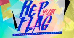 Carib Saturdays Presents: REP YOUR FLAG - Caribbean Vs Afrobeats