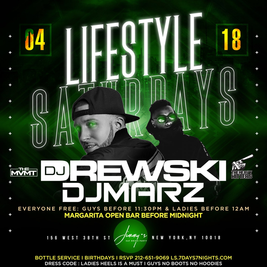 Lifestyle Saturdays w| DJ Drewski DJ Marz + Margarita Open Bar