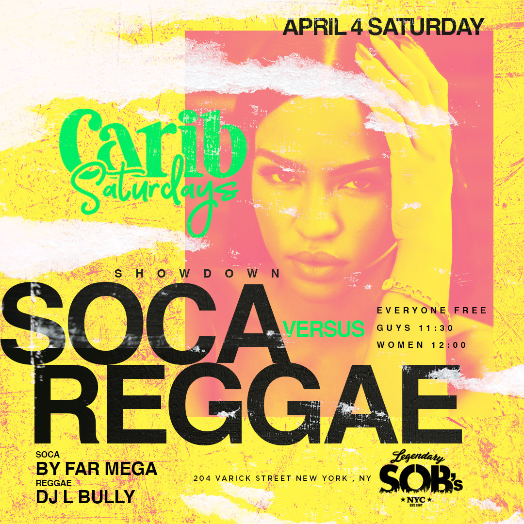 Carib Saturdays Presents: SOCA vs REGGAE SHOWDOWN at SOBs