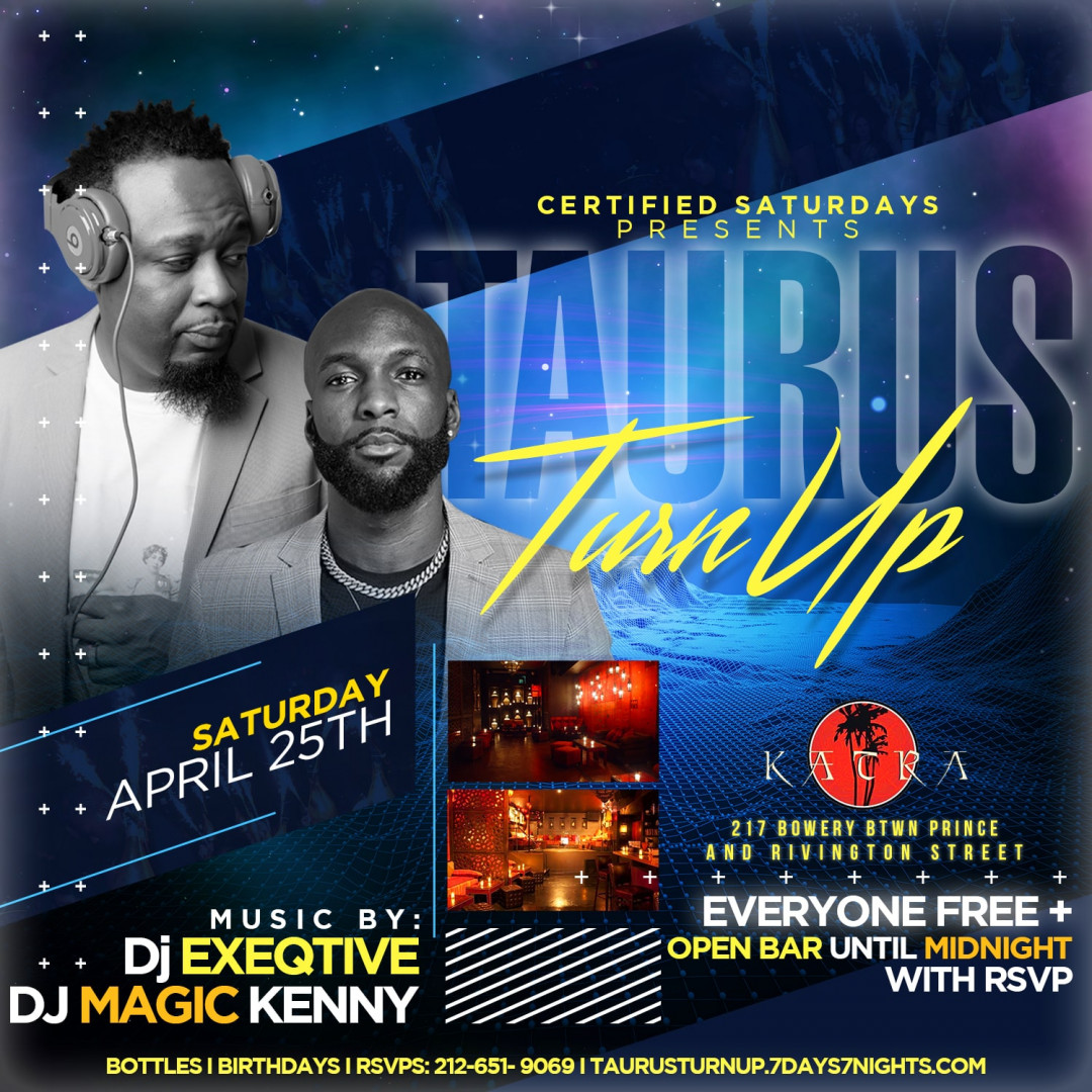 Certified Saturdays Presents: TAURUS TURN UP | EVERYONE FREE + OPEN BAR