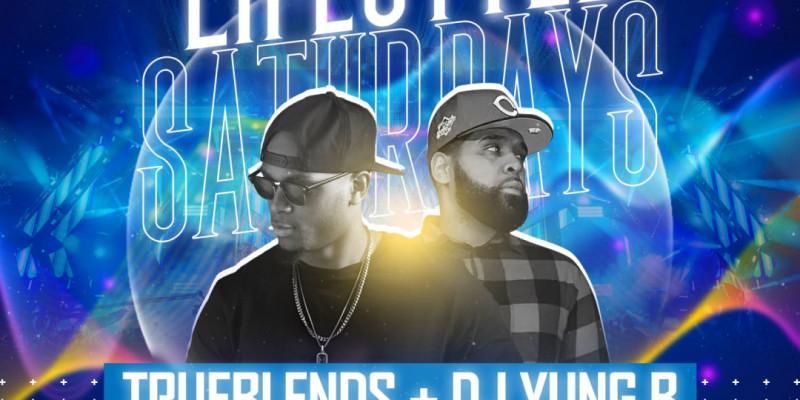 Lifestyle Saturdays w| TRUEBLENDS DJ YUNG B & HENNY OPEN BAR!
