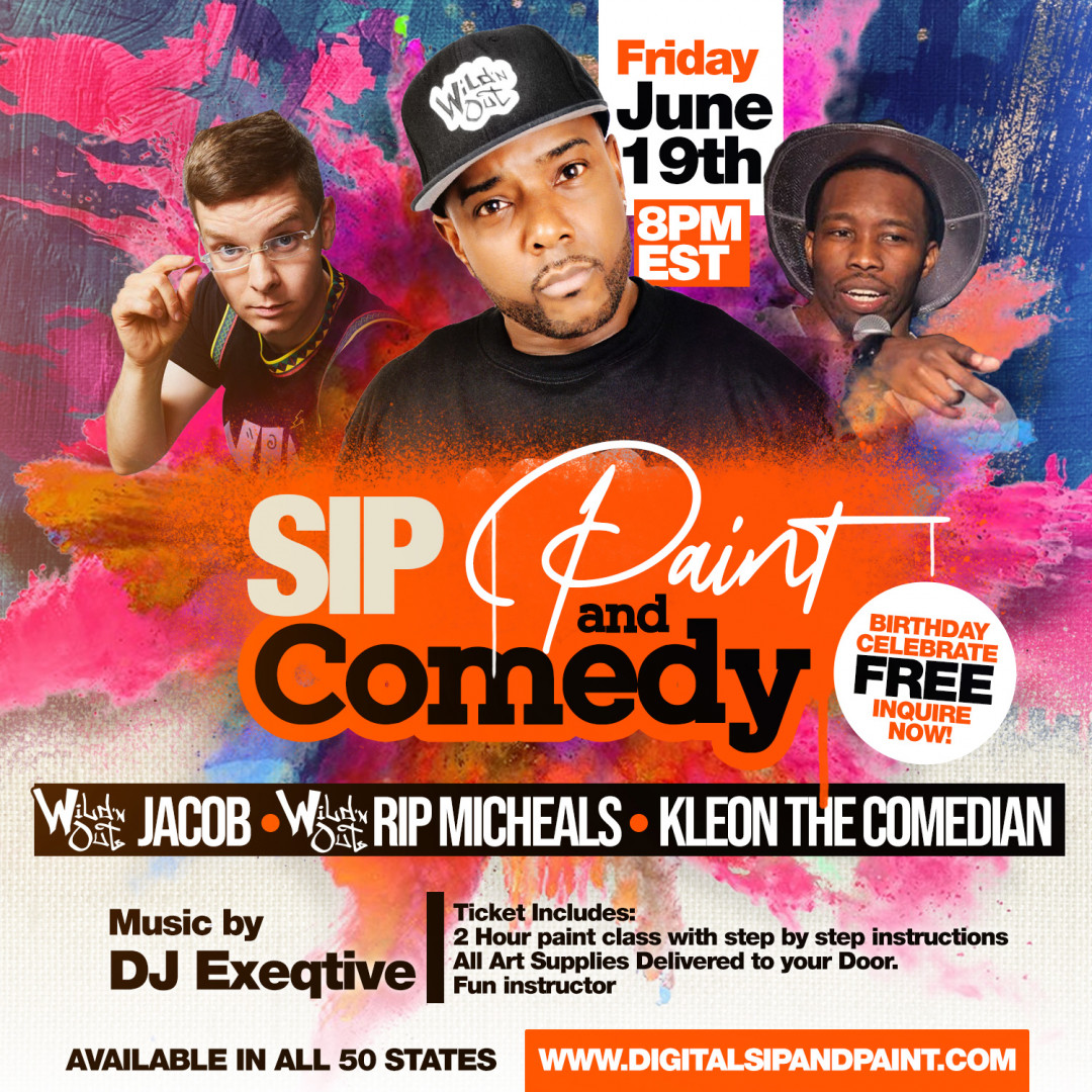 Sip ,Paint , Comedy Featuring Wild N Out own Rip Micheals and Jacob Friday june 19th
