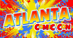 Comic Con Atlanta - July 31 - August 2, 2020