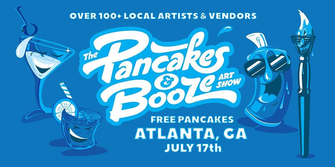 The FREE Pancakes & Booze Art Show Atlanta