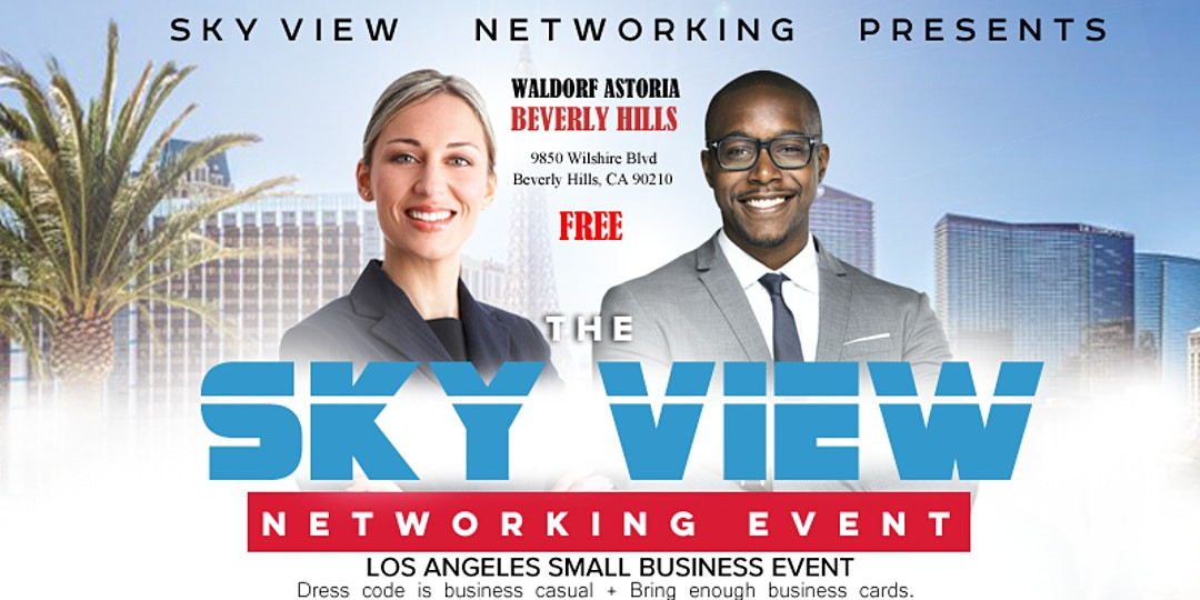 "THE SKY VIEW NETWORKING EVENT ""Your Network Is Your Net Worth"" LOS ANGELES"