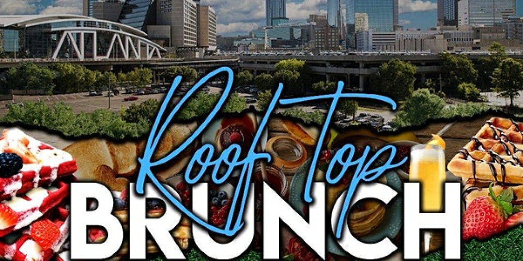SUNDAY FUNDAY FREE ROOFTOP BRUNCH AND DAY PARTY Atlanta