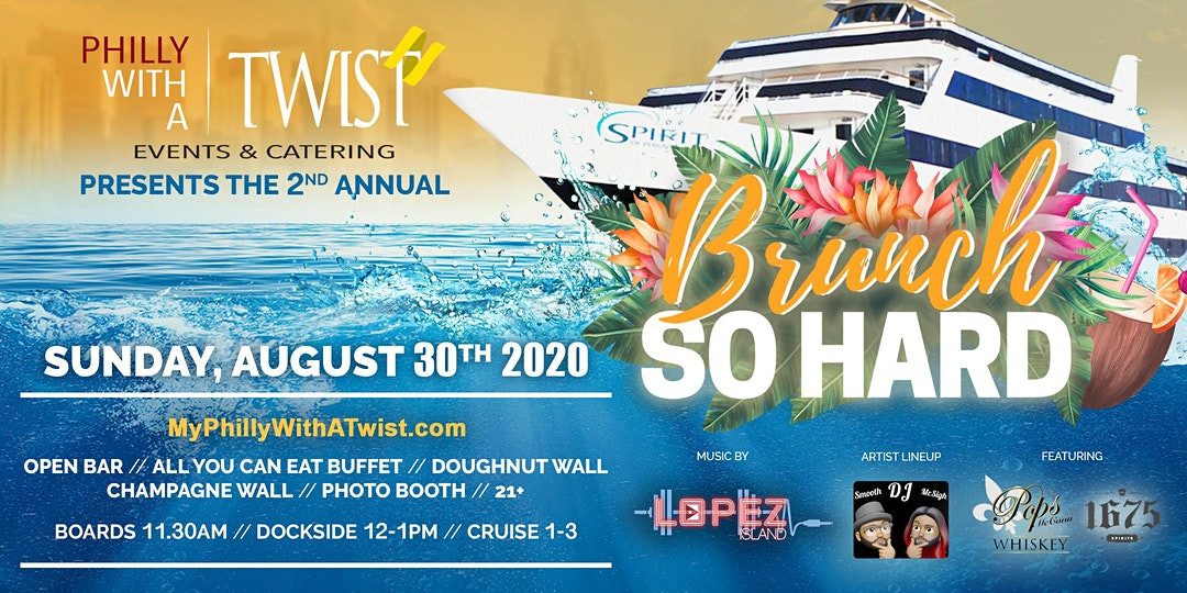 2nd Annual Brunch So Hard Boat Party Hosted by Philly with a Twist