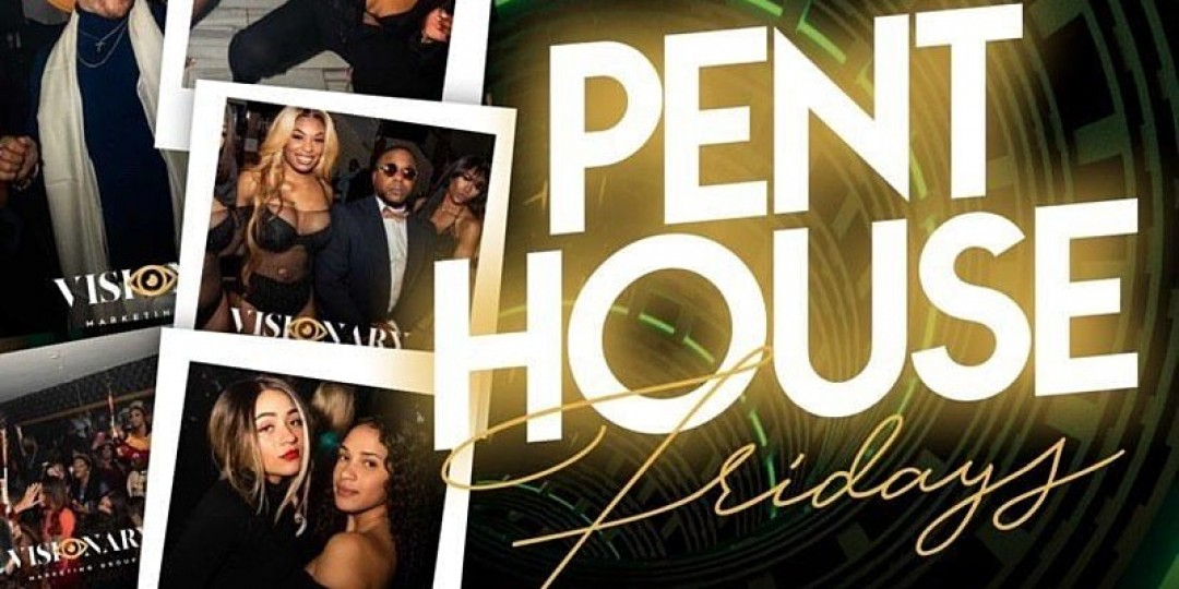 PentHouse Fridays in Uptown