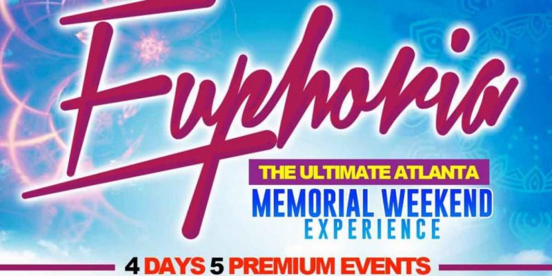 EUPHORIA WEEKEND ~ The Ultimate Atlanta Memorial Weekend Experience