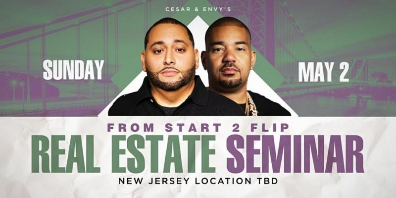 Cesar & DJ Envy's Real Estate Seminar NYC And NJ