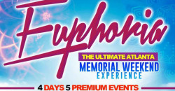 EUPHORIA WEEKEND ~ The Ultimate Atlanta Memorial Weekend Experience