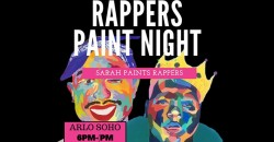 Rappers Paint and Sip @ Arlo Soho with Sarah Paints Rappers