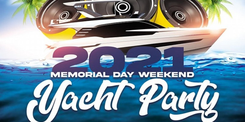 2021 Memorial Day Weekend Yacht Party