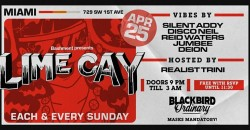 LIME CAY - Each & Every Sunday At Blackbird Ordinary Miami memorial day weekend