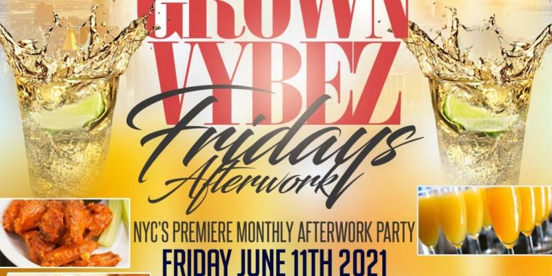 Grown Vybez Fridays Afterwork @ Now & Then NYC w/DJ KAOS Fri June 11th