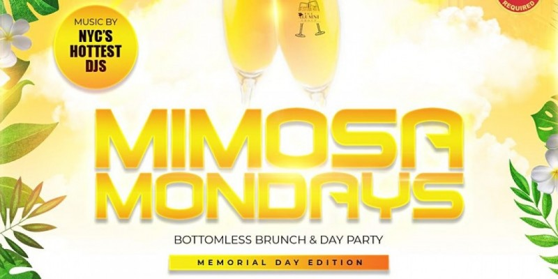 Mimosa Mondays Memorial Day Weekend Brunch & Day Party NYC