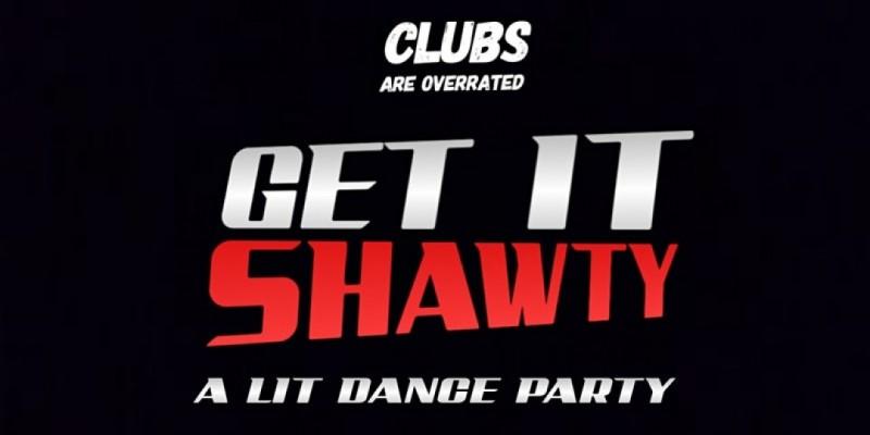 GET IT SHAWTY : A LIT DANCE PARTY - Los Angeles