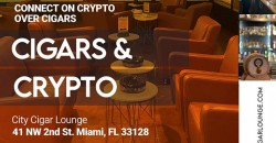 Cigars & Crypto - Miami