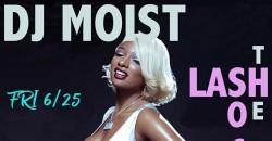 DJ Moist @ The Lash DTLA - Los Angeles