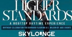 Higher Standards -The Rooftop DAY PARTY at Skylounge Amway (formerly One80) - Orlando