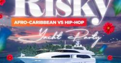Risky: Afro-Caribbean Vs Hip-Hop Yacht Party