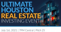 Ultimate Houston Real Estate Investing - 4th of July Weekend