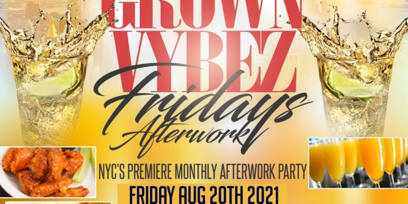 Grown Vybez Fridays Afterwork @ Now & Then NYC Friday Aug 20th