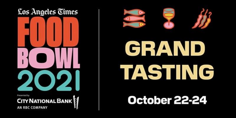 Los Angeles Times Food Bowl 2021  Grand Tasting