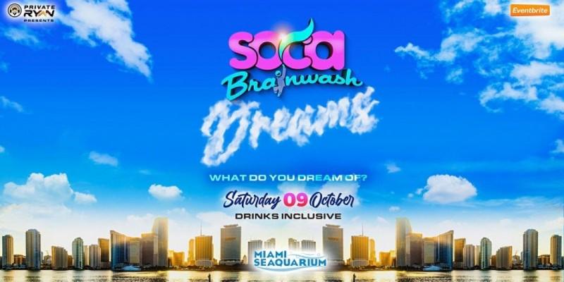 Soca Brainwash Miami 2021 - Dreams