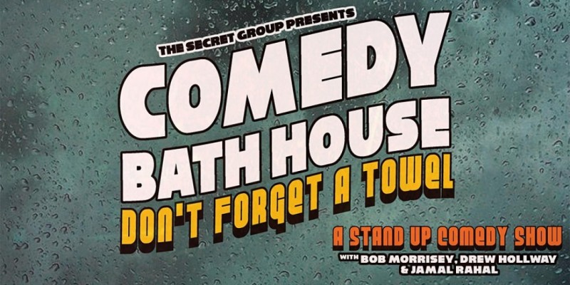 Comedy Bath House ,Houston