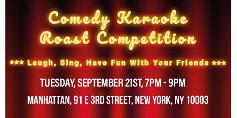 Comedy Karaoke Roast Competition ,New York