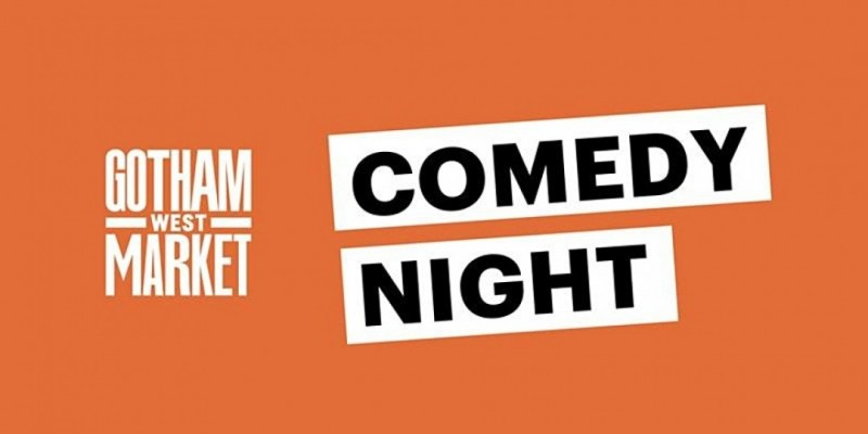 Comedy Night at Gotham West Market ,New York
