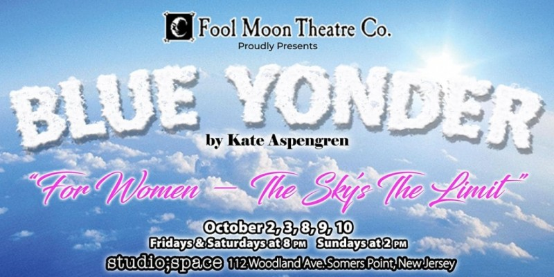 Fool Moon Theatre Presents BLUE YONDER ,Somers Point