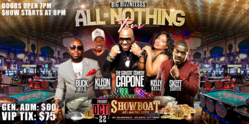 GREG PARKER PRESENTS ALL OR NOTHING TOUR COMEDY SHOW HOSTED BY: BUCKWILD , Atlantic City